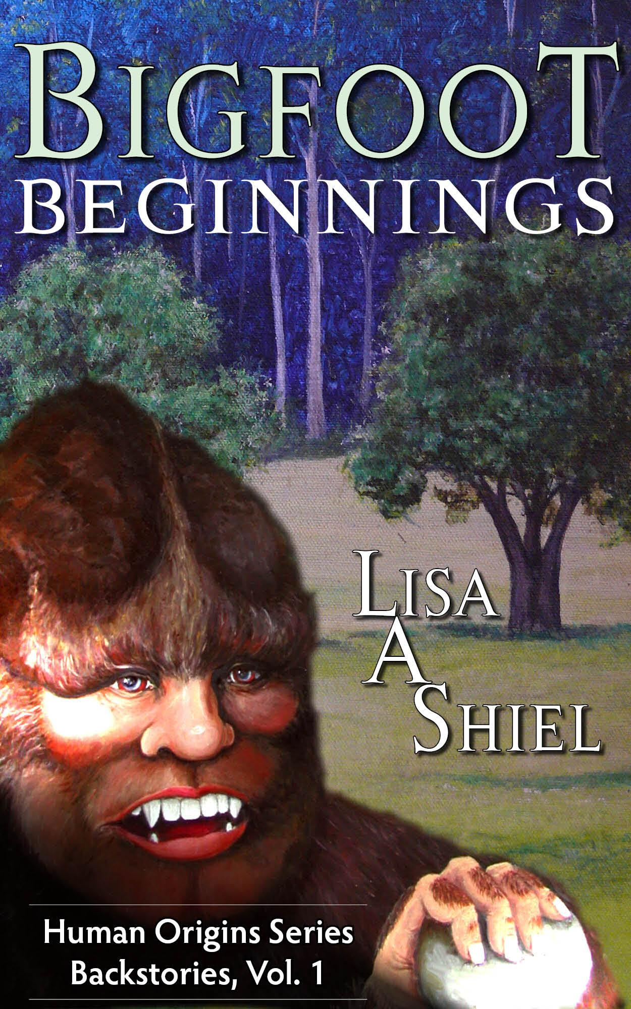 Bigfoot Beginnings: Short stories about close encounters of the Sasquatch kind (Human Origins Series, Backstories, Vol. 1) EB9781934631126