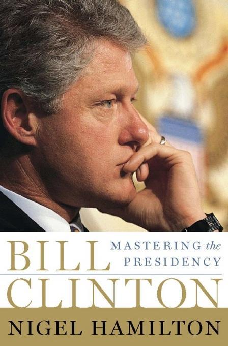 Bill Clinton: Mastering the Presidency EB9781586485849