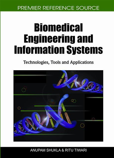 Biomedical Engineering and Information Systems: Technologies, Tools and Applications EB9781616920050