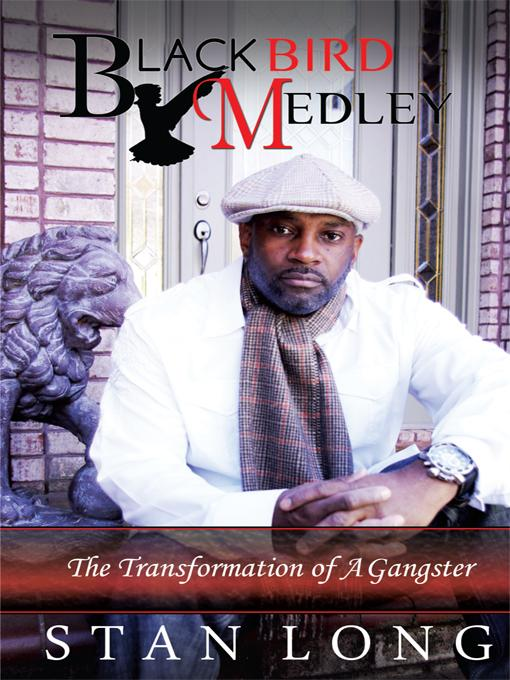 Black Bird Medley: The Transformation of a Gangster EB9781462015108