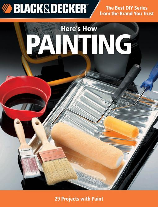 Black & Decker Here's How...Painting EB9781610601979