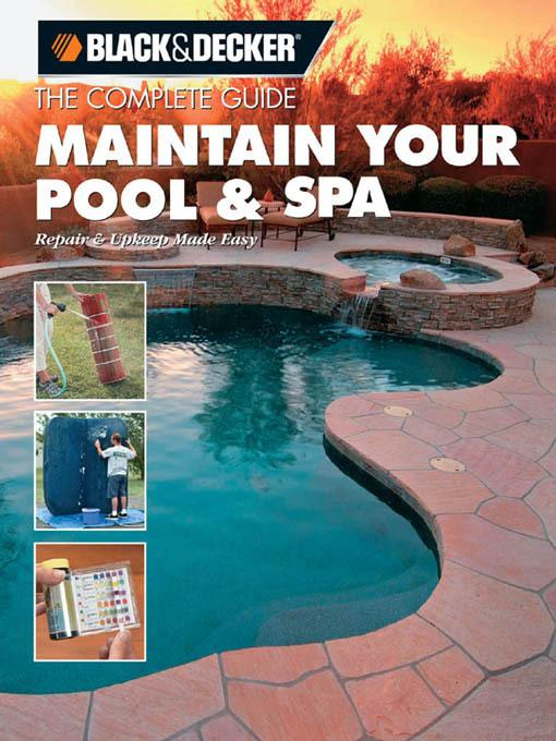 Black & Decker The Complete Guide: Maintain Your Pool & Spa EB9781616733148