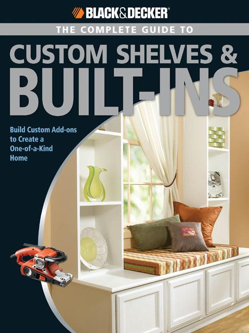 Black & Decker The Complete Guide to Custom Shelves & Built-ins EB9781616733315