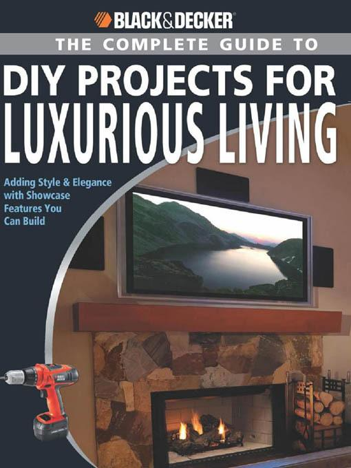 Black & Decker The Complete Guide to DIY Projects for Luxurious Living EB9781616733520