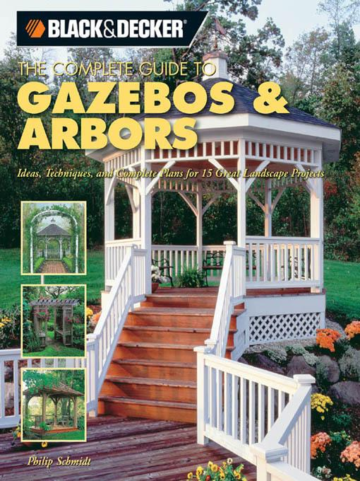 Black & Decker The Complete Guide to Gazebos & Arbors EB9781616733131
