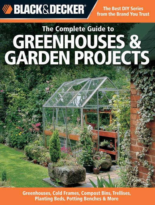 Black & Decker The Complete Guide to Greenhouses & Garden Projects EB9781610590174