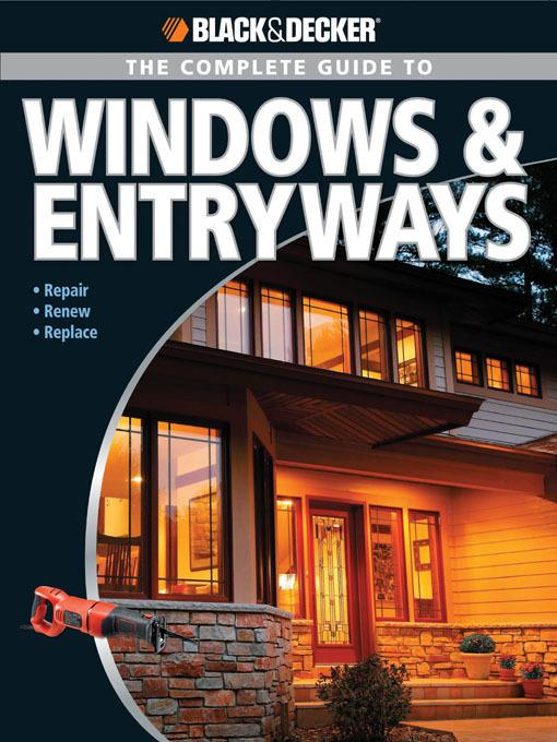 Black & Decker The Complete Guide to Windows & Entryways EB9781616733599