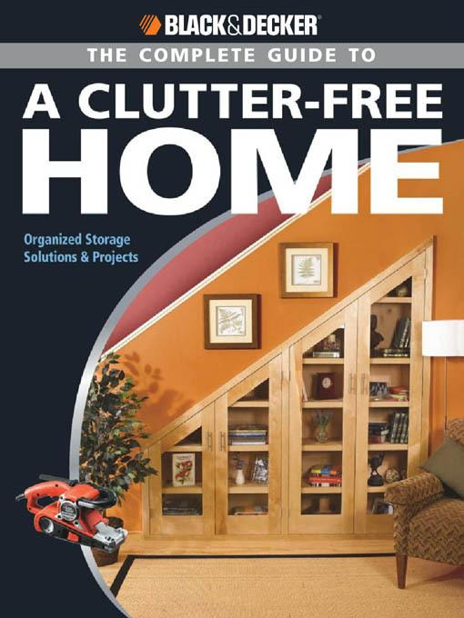 Black & Decker The Complete Guide to a Clutter-Free Home EB9781616733940
