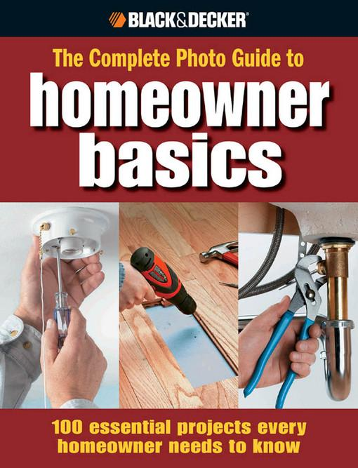 Black & Decker The Complete Photo Guide Homeowner Basics EB9781616733605