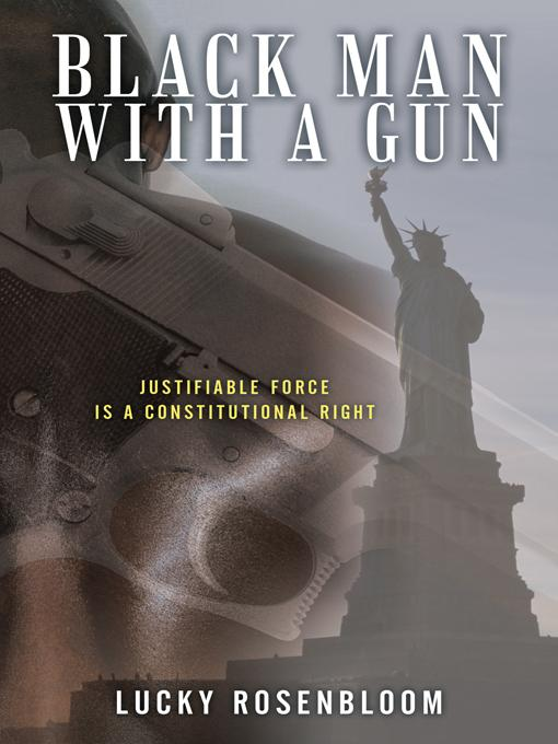 Black Man With a Gun: Justifiable Force is a Constitutional Right EB9781450292139