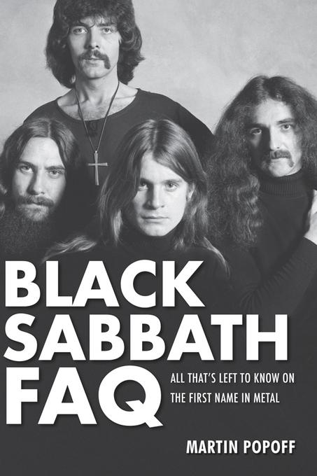 Black Sabbath FAQ: All That's Left to Know on the First Name in Metal EB9781617131097