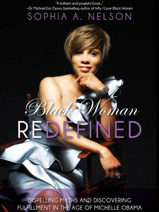 Black Woman Redefined: Dispelling Myths and Discovering Fulfillment in the Age of Michelle Obama EB9781935618997