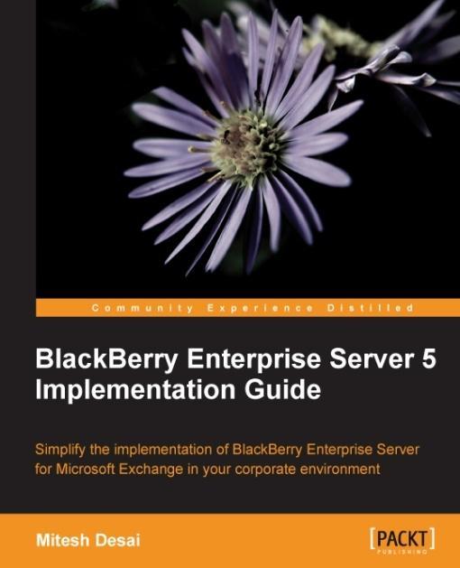 BlackBerry Enterprise Server 5 Implementation Guide EB9781849690492