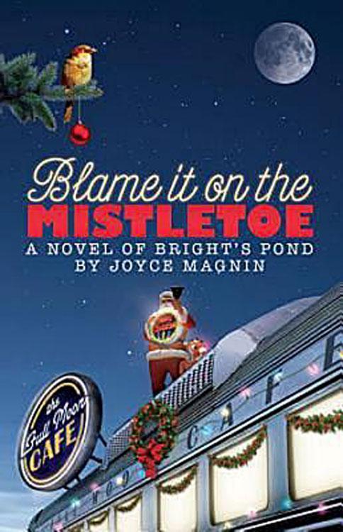 Blame It On The Mistletoe - A Novel of Bright's Pond EB9781426736582