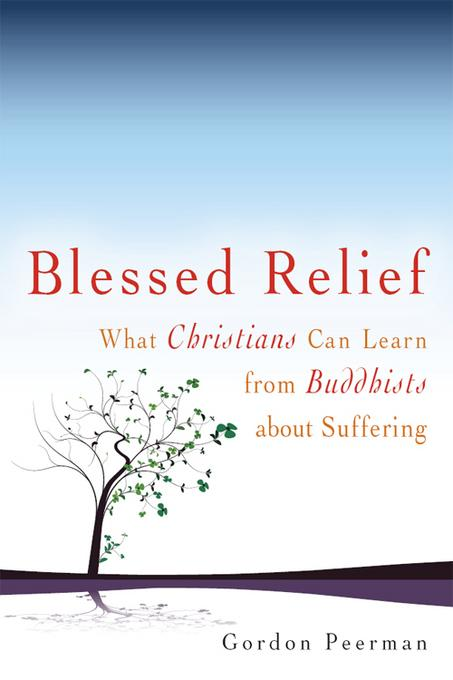 Blessed Relief: What Christians Can Learn from Buddhists about Suffering EB9781594734199