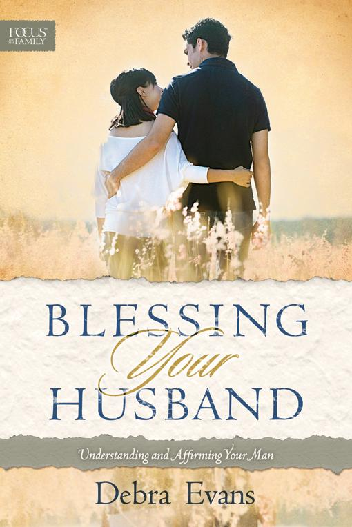 Blessing Your Husband: Understanding and Affirming Your Man EB9781604828481
