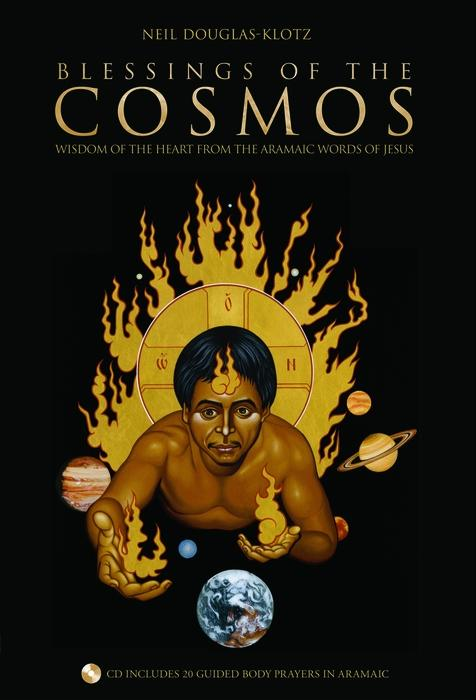 Blessings of the Cosmos: Wisdom of the Heart from the Aramaic Words of Jesus EB9781591798750