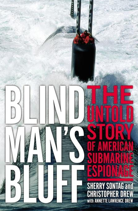 Blind Man's Bluff: The Untold Story of American Submarine Espionage EB9781586486785