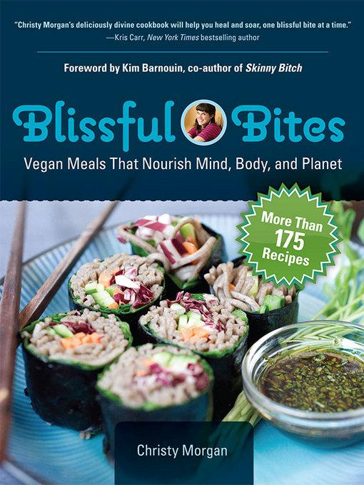 Blissful Bites: Vegan Meals That Nourish Mind, Body, and Planet