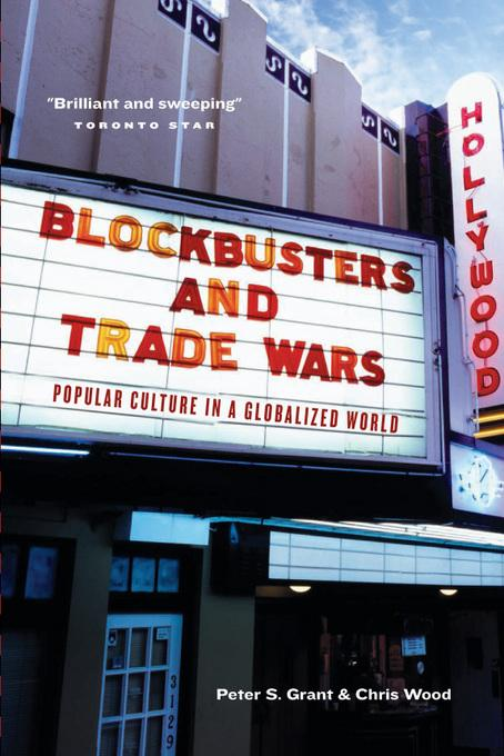 Blockbusters and Trade Wars: Popular Culture in a Globalized World EB9781926706795
