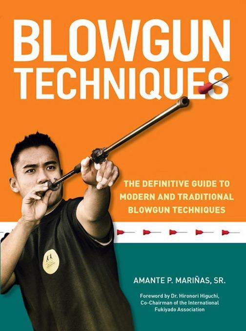 Blowgun Techniques: The Definitive Guide to Modern and Traditional Blowgun Techniques EB9781462905546