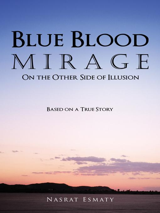 Blue Blood Mirage: On the Other Side of Illusion EB9781462030729