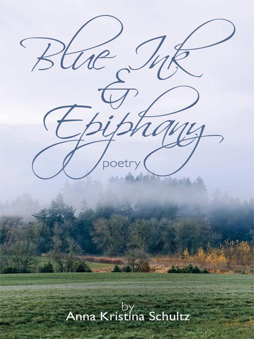 Blue Ink & Epiphany: Poetry EB9781426939419