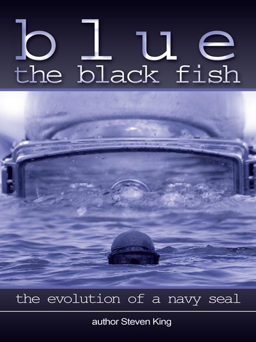 Blue the Black Fish: The Evolution of a Navy Seal EB9781450208307