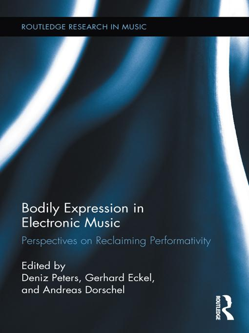 Bodily Expression in Electronic Music EB9781136504884