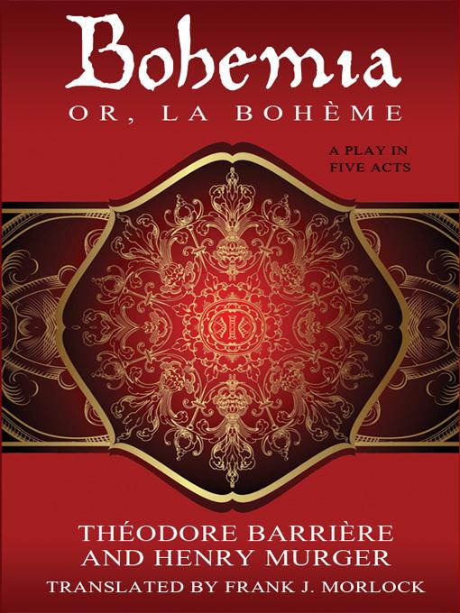 Bohemia; or, La Boh?me: A Play in Five Acts EB9781434449849