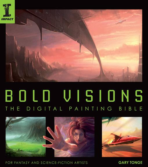 Bold Visions: A Digital Painting Bible EB9781446352199
