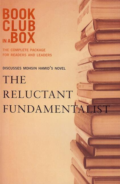 Bookclub-in-a-Box Discusses The Reluctant Fundamentalist, by Mohsin Hamid EB9781927121061