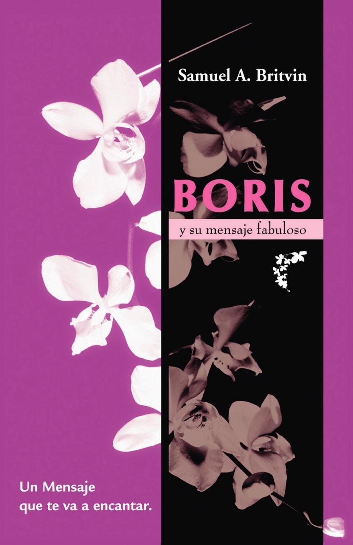 Boris Y Su Mensaje Fabuloso:Un mensaje que te va a encantar EB9781412204378