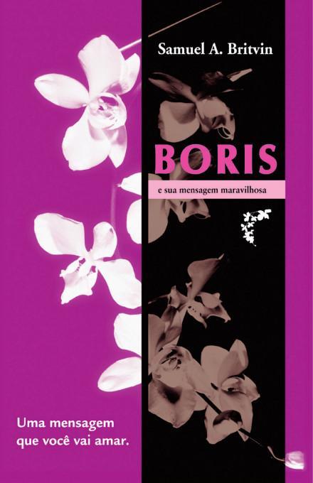 Boris e sua Mensagem Maravilhosa:Uma mensagem que voce vai amar EB9781412204354