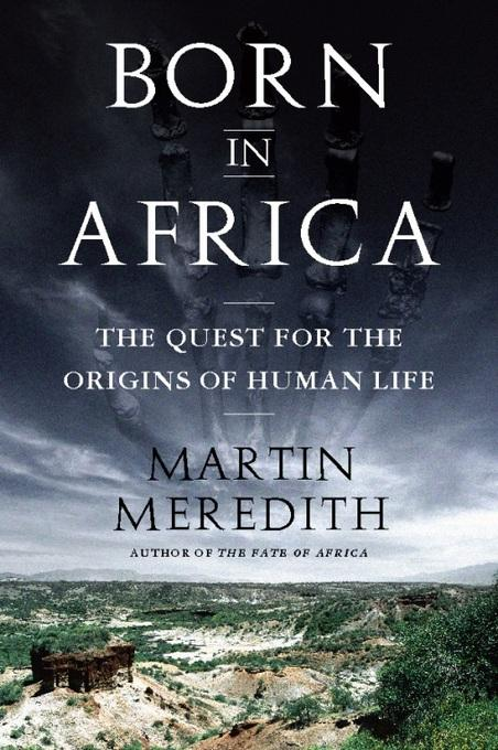Born in Africa: The Quest for the Origins of Human Life EB9781586488383