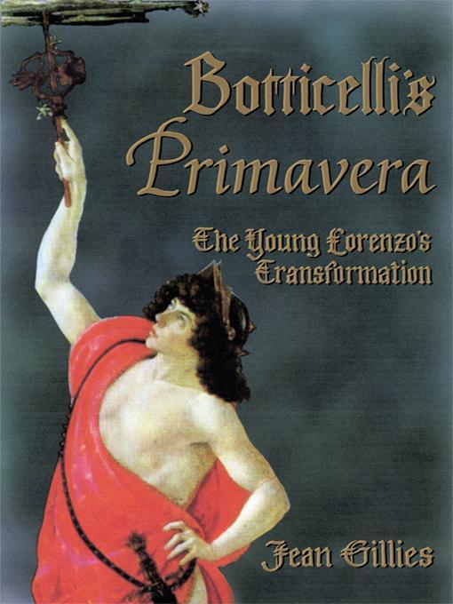 Botticelli's Primavera: The Young Lorenzo's Transformation EB9781450221627