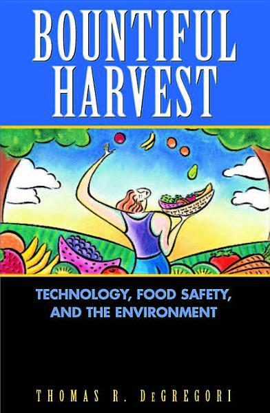 Bountiful Harvest: Technology, Food Safety and the Environment EB9781933995779