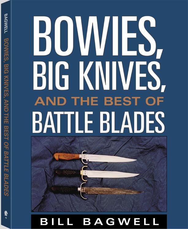 Bowies, Big Knives, And The Best Of Battle Blades EB9781581608380