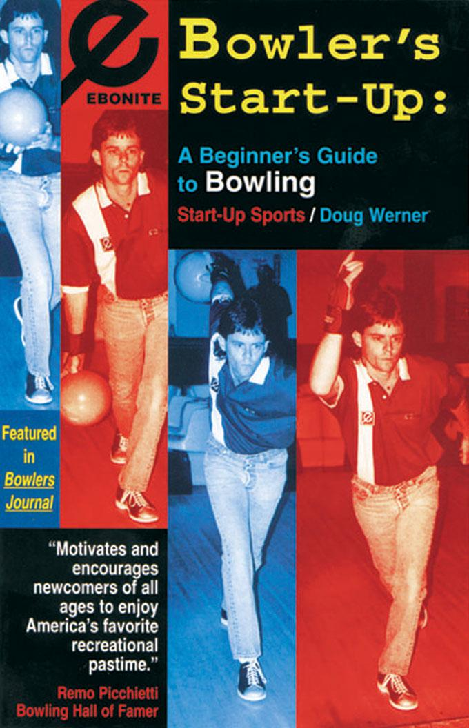 Bowler's Start-Up: A Beginner's Guide to Bowling EB9781935937005