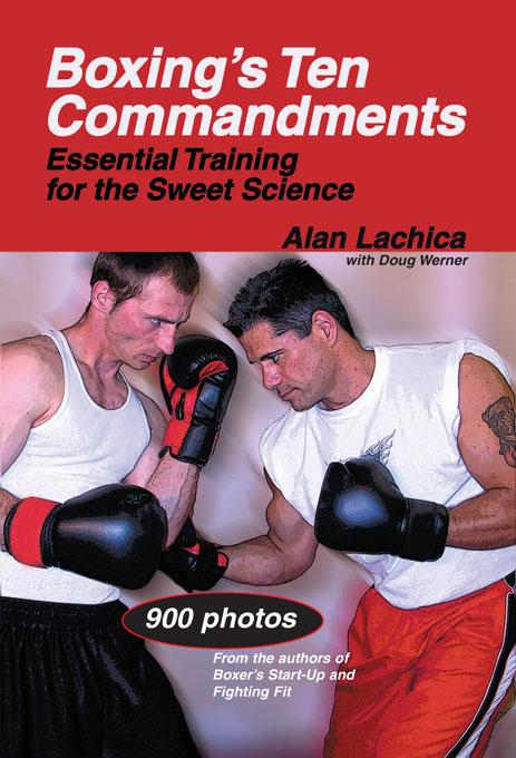 Boxing's Ten Commandments: Essential Training for the Sweet Science EB9781884654558