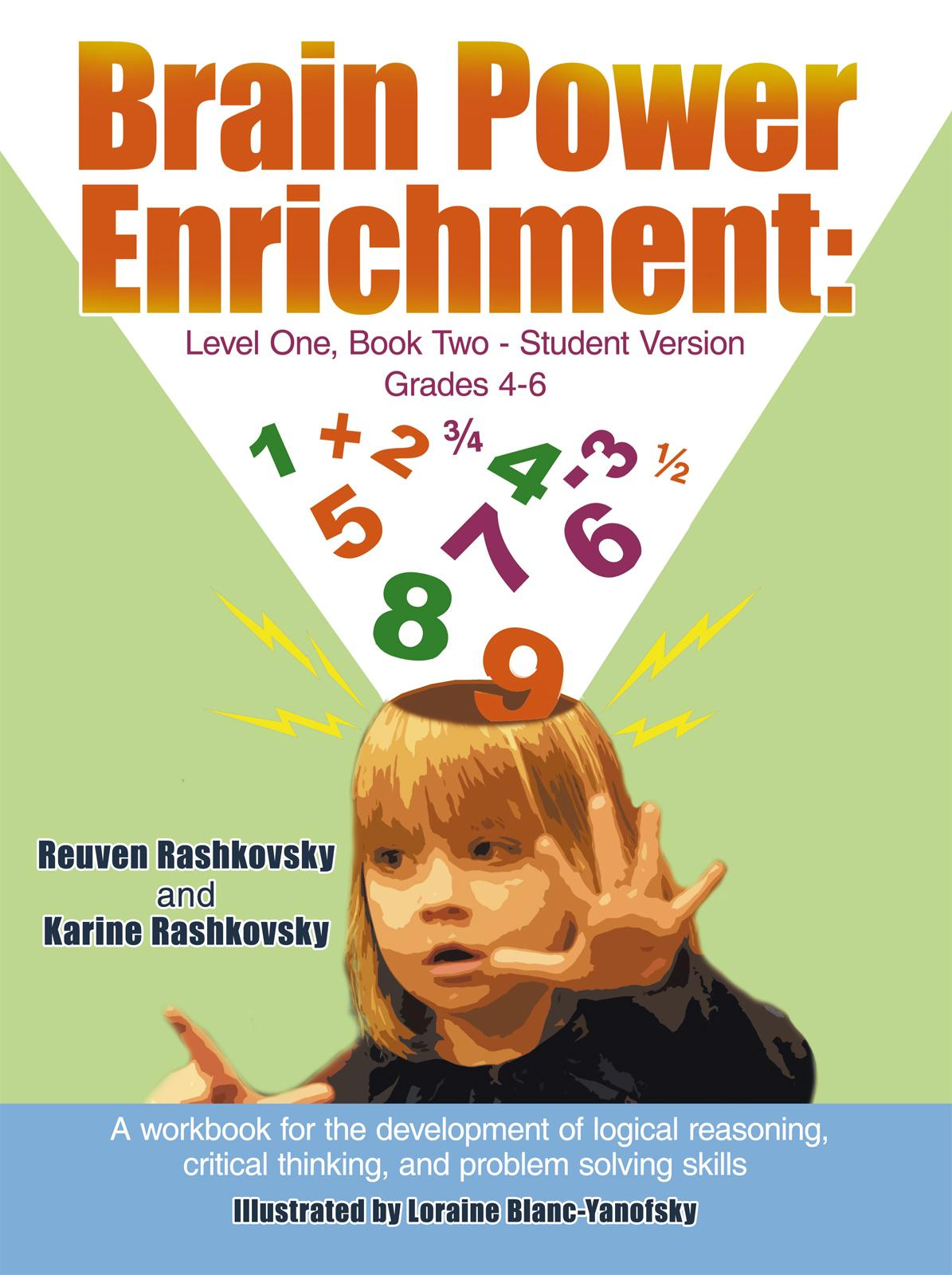 Brain Power Enrichment: Level One, Book Two-Student Version Grades 4-6: A Workbook for the Development of Logical Reasoning, Critical Thinking EB9781463414443