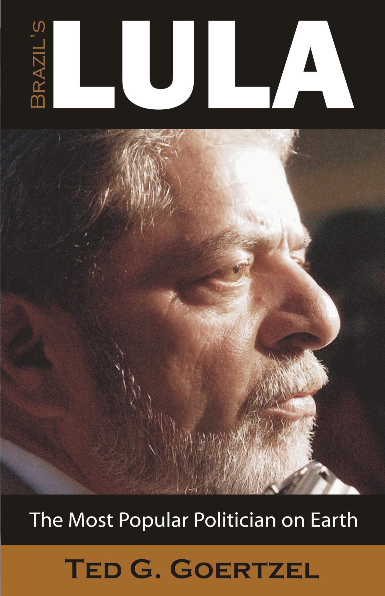 Brazil's Lula: The Most Popular Politician on Earth EB9781612335063