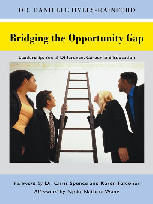 Bridging the Opportunity Gap: Leadership, Social Difference, Career and Education EB9781450288293