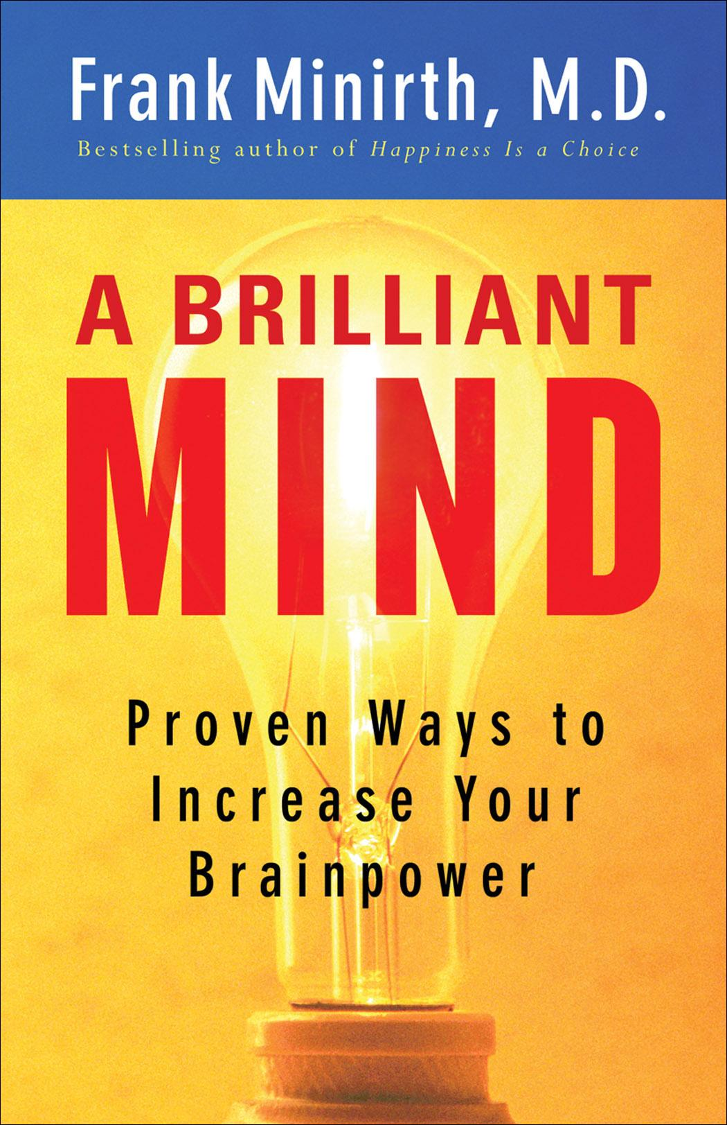 Brilliant Mind, A: Proven Ways to Increase Your Brainpower EB9781441201805