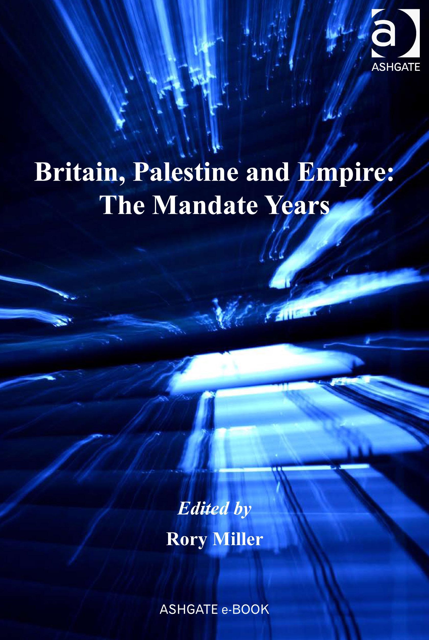 Britain, Palestine and Empire: The Mandate Years EB9781409424598