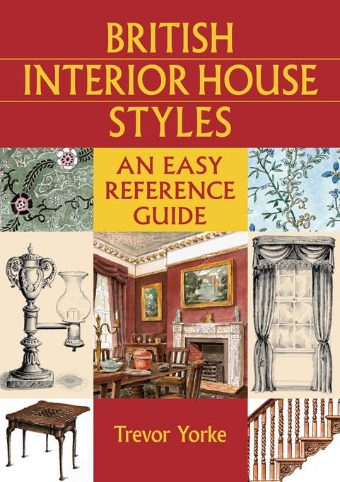 British Interior House Styles: An Easy Reference Guide EB9781846748301