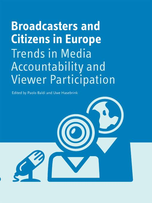 Broadcasters and Citizens in Europe: Trends in Media Accountability and Viewer Participation EB9781841509631