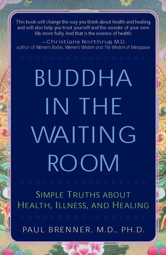 Buddha in the Waiting Room: Simple Truths About Health, Illness, and Healing EB9781458700223
