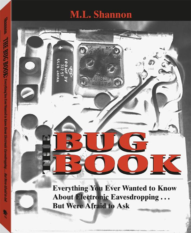 Bug Book: Everything You Ever Wanted To Know About Electronic Eavesdropping . . . But Were Afraid To Ask EB9781581608168