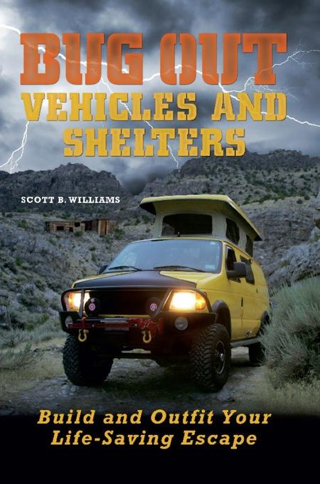 Bug Out Vehicles and Shelters: Build and Outfit Your Life-Saving Escape EB9781569759974